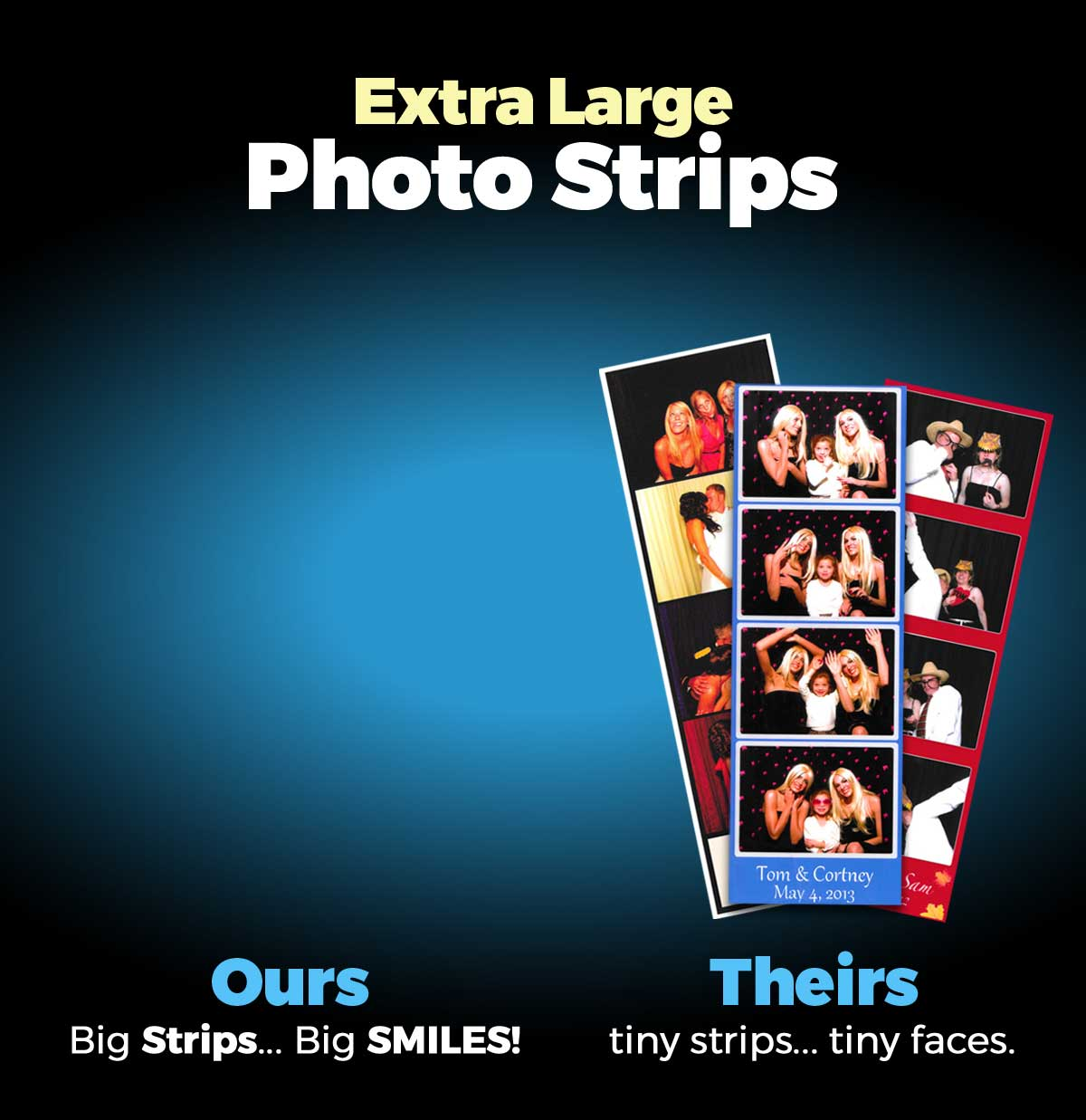 Extra Large Strips